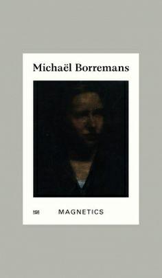 Borremans, Michaël. Magnetics. Plaats: 75.039 BORREMANS M. 2012