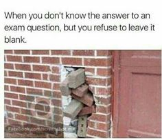 It's funny, because exams are most of the time difficult.