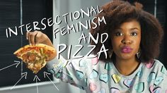 Because every pizza ain't a sister. o.O Wait, that doesn't read how I typed it...   On Intersectionality in Feminism and Pizza