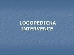 LOGOPEDICKÁ INTERVENCE> Ppt, Teacher, Logos, Professor, A Logo, Logo, Legos