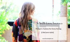 Fashion for every feeling! Feeling confident? powerful? down? Find out how to dress for the emotion!