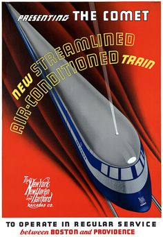 Presenting the Comet. New streamlined air-conditioned train from the New York, New Haven and Hartford Railroad Co. To operate in regular service between Boston and Providence. 1935. Very nice design.