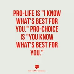Anti-choice vs. Pro-choice
