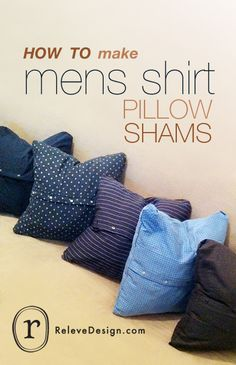 Father's Day idea--HOW TO give your well-loved button-up shirt a second life as a comfy throw pillow