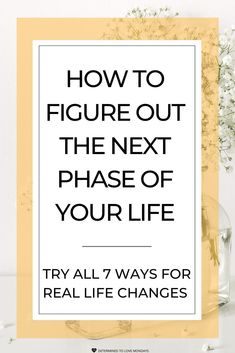 Try all 7 ways for real life changes to figure out the next phase of your life! #motivation #selfcare