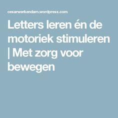 Letters leren én de motoriek stimuleren   Met zorg voor bewegen