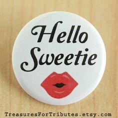 Hello Sweetie Pinback Button, River Song Pin, Tardis Journal Button, Time Travel Badge, Doctor Who Pinback, Matt Smith, BBC tv series
