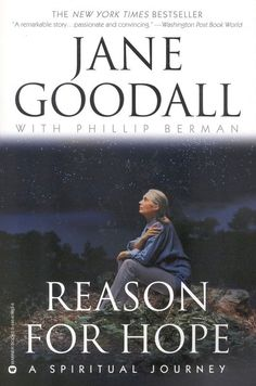 Reason for Hope: A Spiritual Journey eBook: Jane Goodall, Phillip Berman: Kindle Store