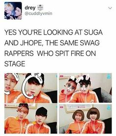 Yes they're rappers so they supposed to act all tough etc but i love the real selves of them.