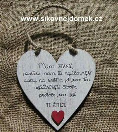 Z lásky k dceři Valentine Crafts, Homemade, Quotes, Decor, Ideas, Quotations, Decoration, Home Made, Decorating