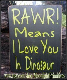 Rawr Means I Love You In Dinosaur Dinosaurs by MoonlightPrimitives