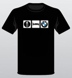 Hey, I found this really awesome Etsy listing at http://www.etsy.com/listing/154151788/eat-sleep-bmw-motorsport-men-t-shirt-for