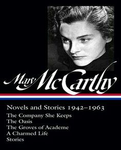 """...asked, """"Isn't it awful to be in your forties and still find yourself attacking people?"""" McCarthy replied, """"Oh Lord yes, I know just what you mean. I don't want to do it. It's something for young people to do. But they don't do it!"""" McCarthy applied the same tough-mindedness in her memoirs, where she often reserved the roughest treatment for herself. Hannah Arendt, wrote her: """"I just read The Oasis and must tell you that it was pure delight. You have written a veritable little…"""