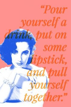 This is a good quote to live by. 8 Elizabeth Taylor Quotes To Inspire Strong, Passionate Women