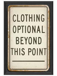 Clothing Optional Beyond This Point By Artwork Enclosed On Gilt Home Bedroom Or Bathroom Door