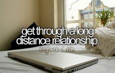 Bucket List - Get through a long distance relationship
