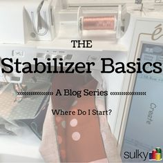 How to work with stabilizer: The Stabilizer Basics from @sulkythreads
