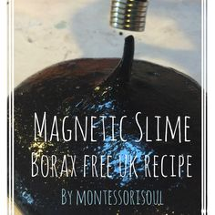 Magnetic slime recipe with ingredients that are Borax free and available in the UK.