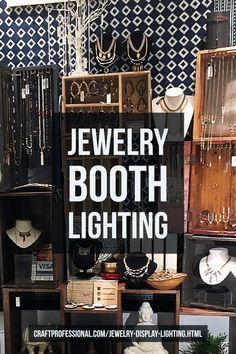 Creative jewelry booth lighting ideas http://www.craftprofessional.com/jewelry-display-lighting.html