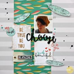 Choose, by Sharmaine Kruijver using the Daydream kit from www.cocoadaisy.com #cocoadaisy #scrapbooking #kitclub #layout #stitching #printables #tags #watercolors #DITL #doodle