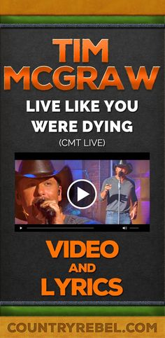 Tim McGraw Songs - Live Like You Were Dying Lyrics and Country Music Video http://countryrebel.com/blogs/videos/18620223-tim-mcgraw-live-like-you-were-dying-cmt-live-video