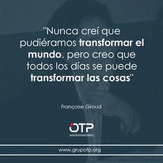 """#Buenosdias """"Nunca creí que pudiéramos transformar el mundo, pero creo que todos los días se puede.transformar las cosas"""" #FelizLunes"""