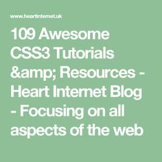 109 Awesome CSS3 Tutorials & Resources - Heart Internet Blog - Focusing on all aspects of the web