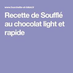 Recette de Soufflé au chocolat light et rapide