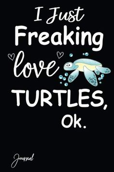 Freaking Love Turtle Notebook. Cute turtle school supplies. Back To School Supplies, Back To School Gifts, Dinosaur Age, Turtle Gifts, Cute Turtles, Cute Signs, Lined Page, Gift For Lover, Love Her