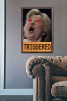 Hillary Clinton Triggered Poster