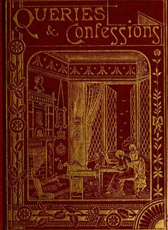 Queries and confessions  Published 1885    https://ia600408.us.archive.org/BookReader/BookReaderImages.php?zip=/3/items/queriesconfessio00newy/queriesconfessio00newy_jp2.zip&file=queriesconfessio00newy_jp2/queriesconfessio00newy_0001.jp2&scale=2&rotate=0