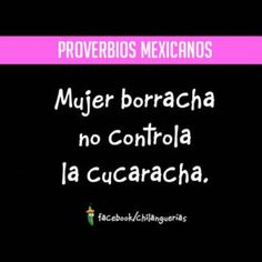 MUJER BORRACHA Funny Quotes, Funny Memes, In Writing, Wisdom, Lol, Motivation, Education, Words, Smile