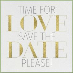"""Time For Love"" wedding / engagement / rehearsal dinner save the date, Paperless Post Engagement Pictures, Wedding Engagement, Save The Date Online, Paperless Post, Custom Wedding Invitations, Invites, Wedding Save The Dates, Wedding Website, Wedding Paper"