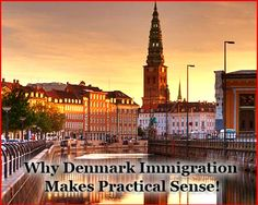The relatively lesser known and not much preferred overseas destination of Denmark–officially called the Kingdom of Denmark–of late, however, has started gaining widespread popularity amongst the discerning immigrants from across the globe, for a plethora of compelling reasons.