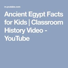 Ancient Egypt Facts for Kids   Classroom History Video - YouTube