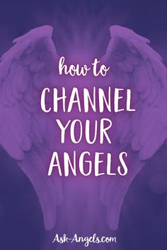 To channel the angels is a combination of increasing your awareness of the angelic realms, and getting on the same wavelength or frequency so you can directly tune into their guidance.