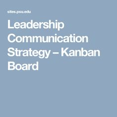Leadership Communication Strategy – Kanban Board
