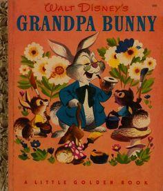 Golden Gems: Walt Disney's Grandpa Bunny...I met my first psychopomp as a child reading this book.