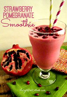 Strawberry Pomegranate Smoothie: Delightful E Made