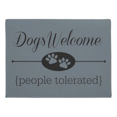 Dogs Welcome - People Tolerated Door Mat