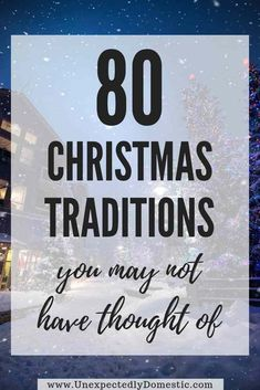 80 Super Unique Christmas Traditions to Start This Year - Unexpectedly Domestic