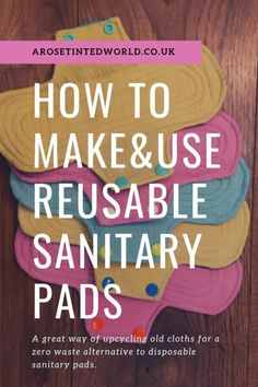 Reusable Sanitary Pads are a great way to upcycle old clothing, bedding & towels. Discover here how to make & how to use these fabulous zero waste items. Sanitary Towels, Sanitary Napkin, Sewing Hacks, Sewing Tutorials, Sewing Projects, Sewing Ideas, Sewing Patterns, Sewing Crafts, Reusable Menstrual Pads