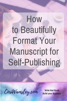 How to Beautifully Format Your Manuscript for Self-Publishing – Cori Wamsley Amazon Publishing, Self Publishing, Book Writing Tips, Writing Prompts, Writing Ideas, Writing Humor, Memoir Writing, Writing Strategies, Writing Quotes