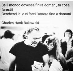 Love Words, Beautiful Words, Best Quotes, Love Quotes, Bien Dit, Italian Quotes, Something To Remember, Charles Bukowski, Hate People