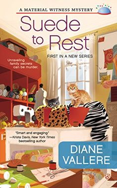 Suede to Rest (A Material Witness Mystery) by Diane Vallere.  First in a new series by an author new to me as well.  This looks interesting and is on my list to check out when it is released.