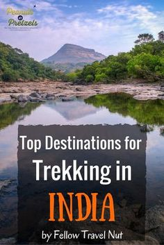 Top 6 Destinations for Trekking in India - by Trans India Travels #India #Trekking #Hiking