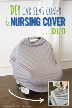 DIY: Stretchy Car Seat Cover and Nursing Cover DUO – Make It and Love It