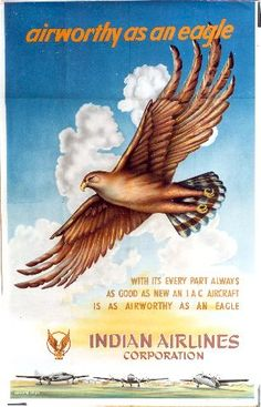 Indian Airlines Corporation - Airworthy as an eagle - Vintage poster featuring eagle wingspread in the sky above three parked airplanes