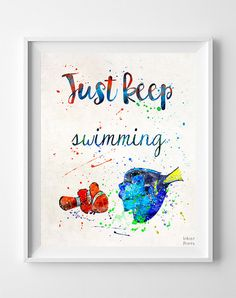 Finding Nemo Quote Just Keep Swimming Print by Inkistprints