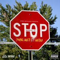 YOUNG MULTI feat. Matiax - Stop (Prod. Ivy Leaguer) by YOUNG MULTI on SoundCloud